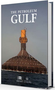 The Petroleum Gulf  The Discovery and Development of Offshore Oil in the United Arab Emirates